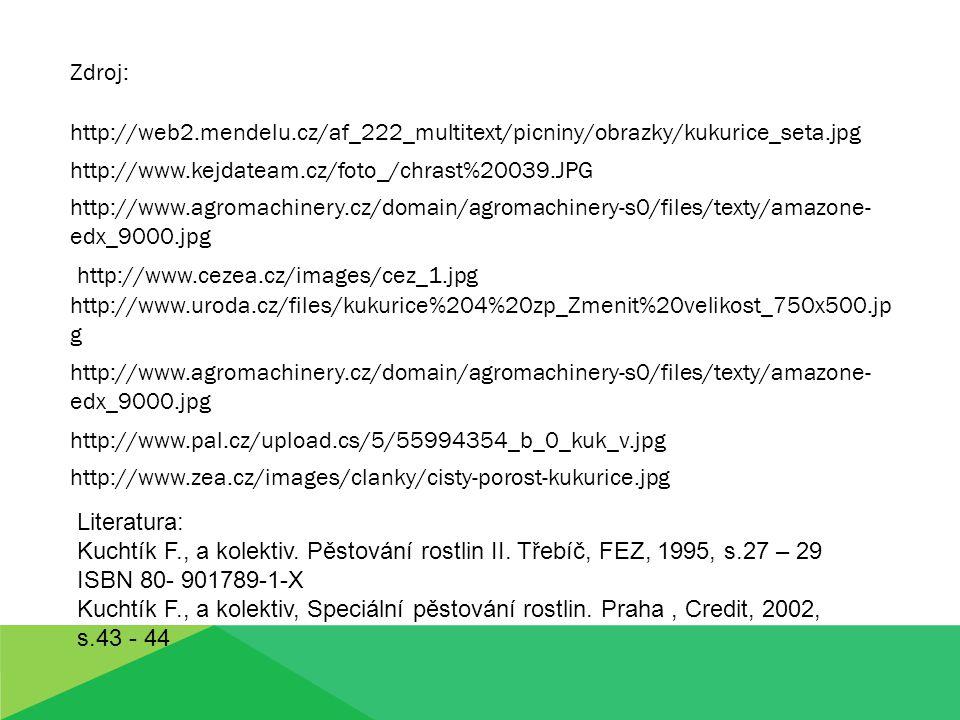 http://web2.mendelu.cz/af_222_multitext/picniny/obrazky/kukurice_seta.jpg http://www.kejdateam.cz/foto_/chrast%20039.JPG Zdroj: http://www.zea.cz/imag
