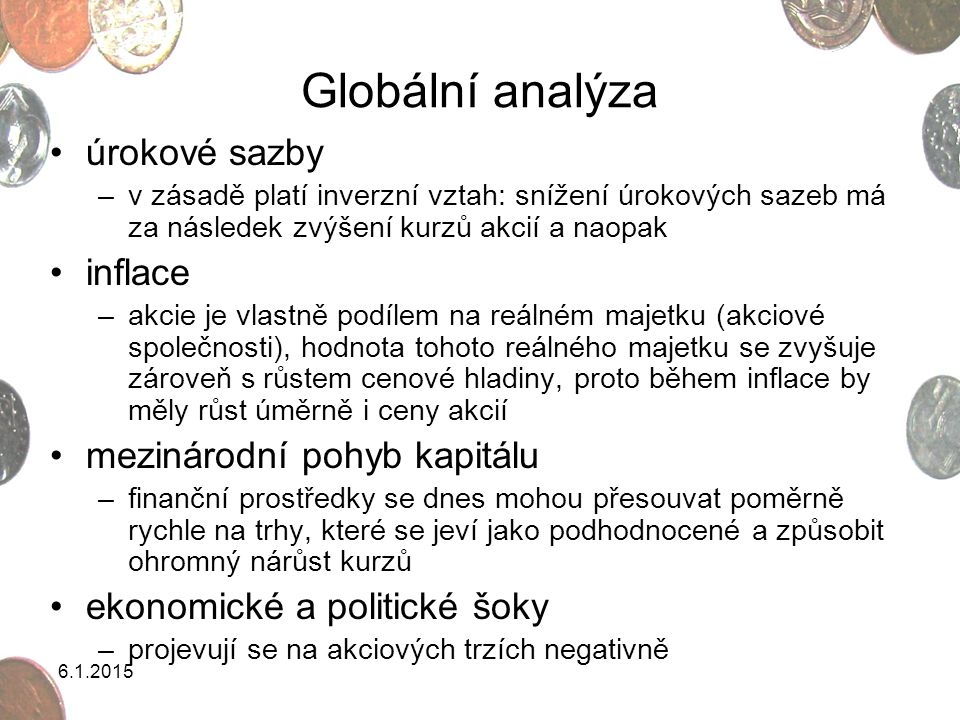 6.1.2015 Odvětvová analýza = zaměřuje se na identifikaci charakteristických znaků odvětví a prognózování vývoje jednotlivých odvětví cyklická odvětví –vyznačují se tím, že kopírují hospodářský cyklus, resp.