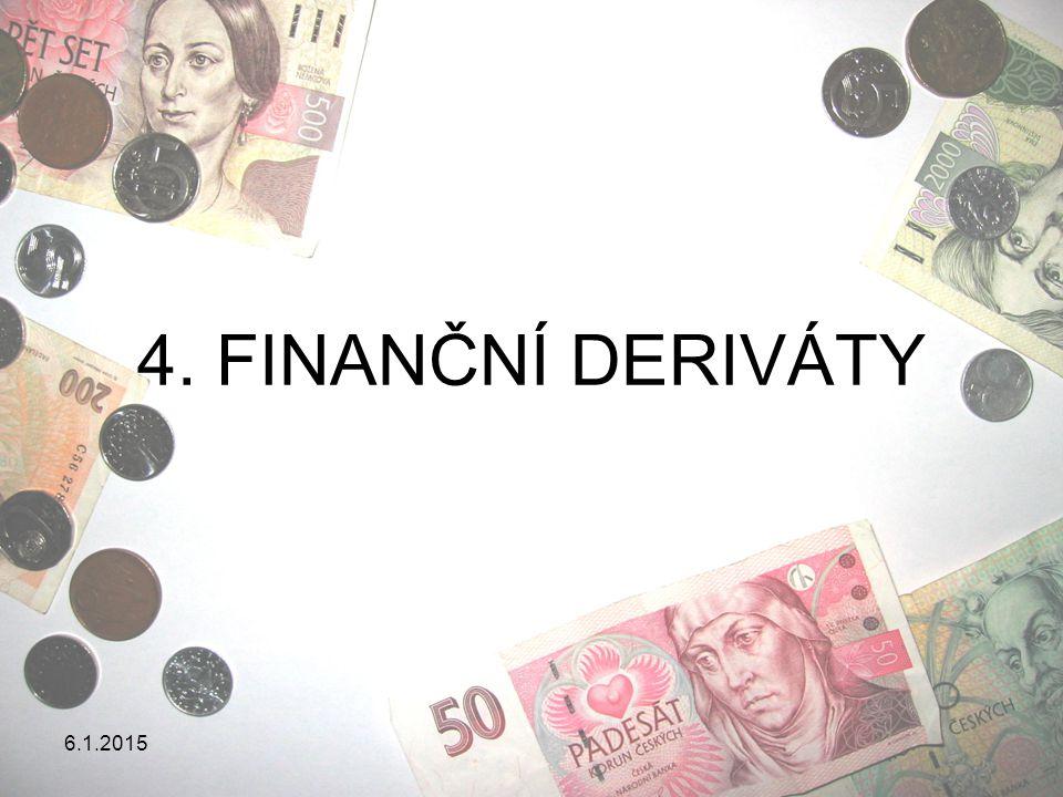 6.1.2015 FINANČNÍ DERIVÁTY Nedílnou součástí kapitálového trhu ve vyspělých zemích jsou kromě promptních trhů i trhy termínové.