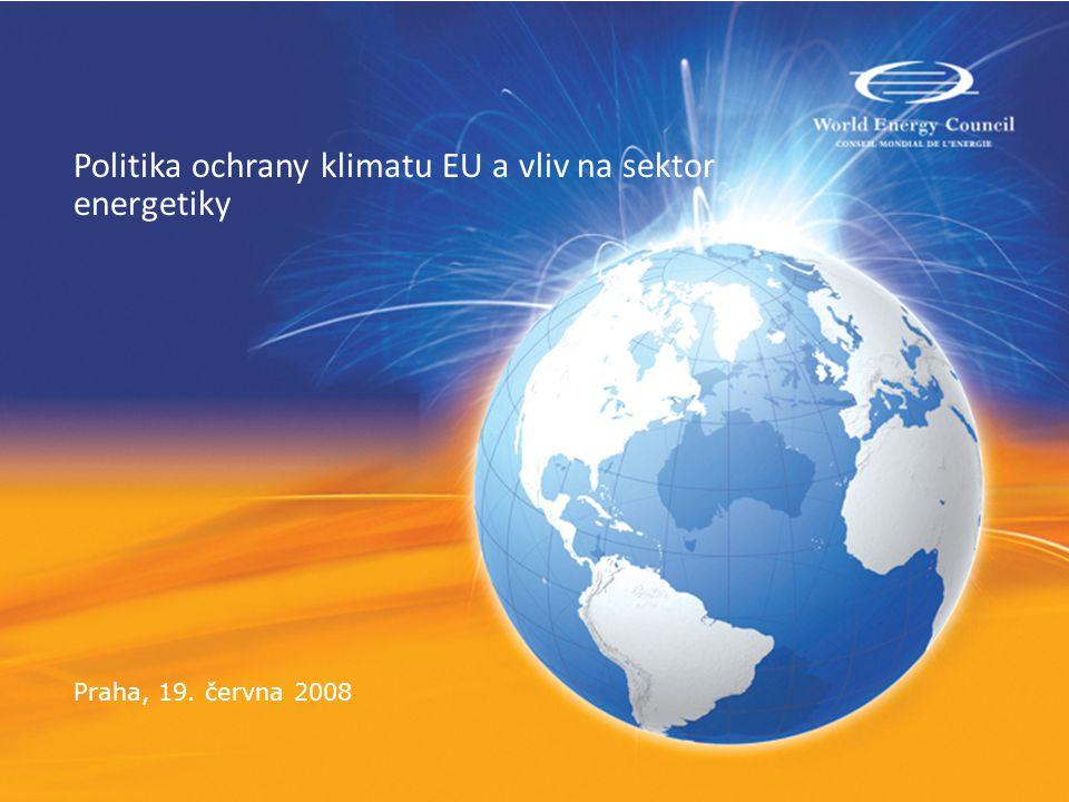 Politika ochrany klimatu EU a vliv na sektor energetiky Praha, 19. června 2008