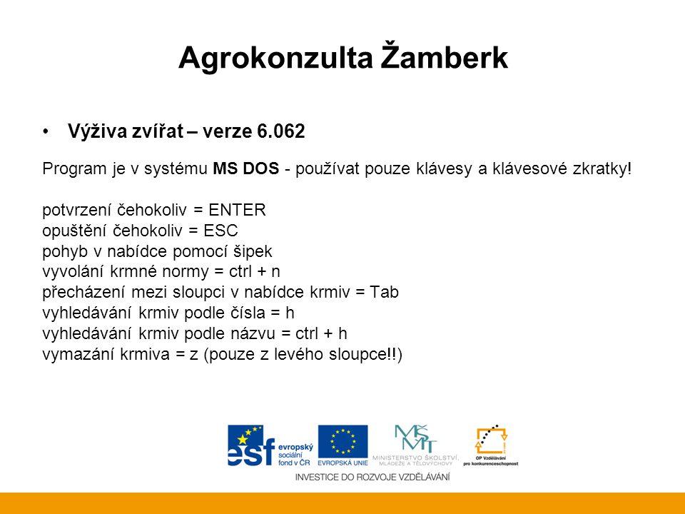 Agrokonzulta Žamberk Výživa zvířat – verze 6.062 Program je v systému MS DOS - používat pouze klávesy a klávesové zkratky! potvrzení čehokoliv = ENTER