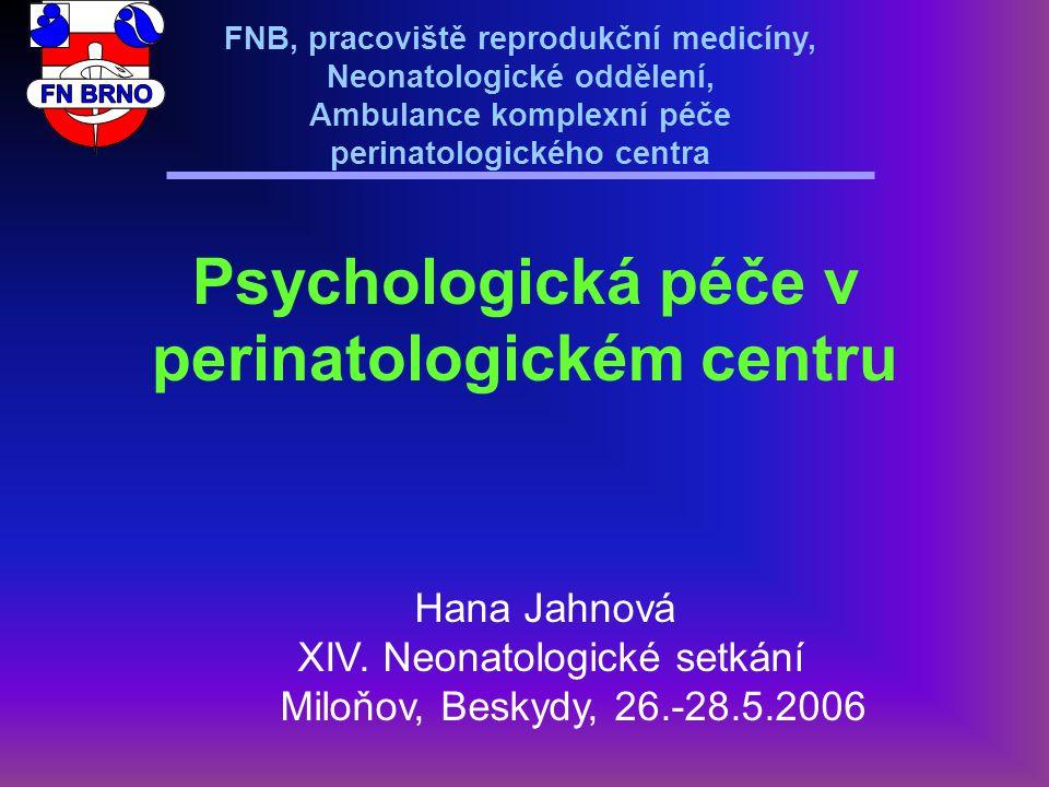 FNB, pracoviště reprodukční medicíny, Neonatologické oddělení, Ambulance komplexní péče perinatologického centra Psychologická péče v perinatologickém