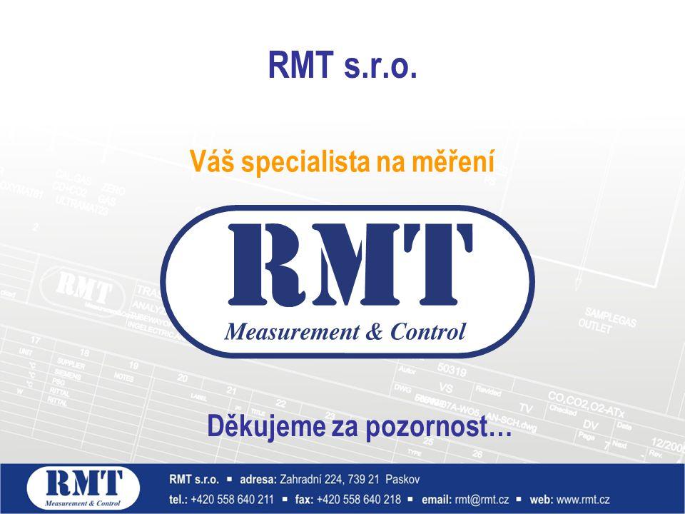 RMT s.r.o. Váš specialista na měření Děkujeme za pozornost…
