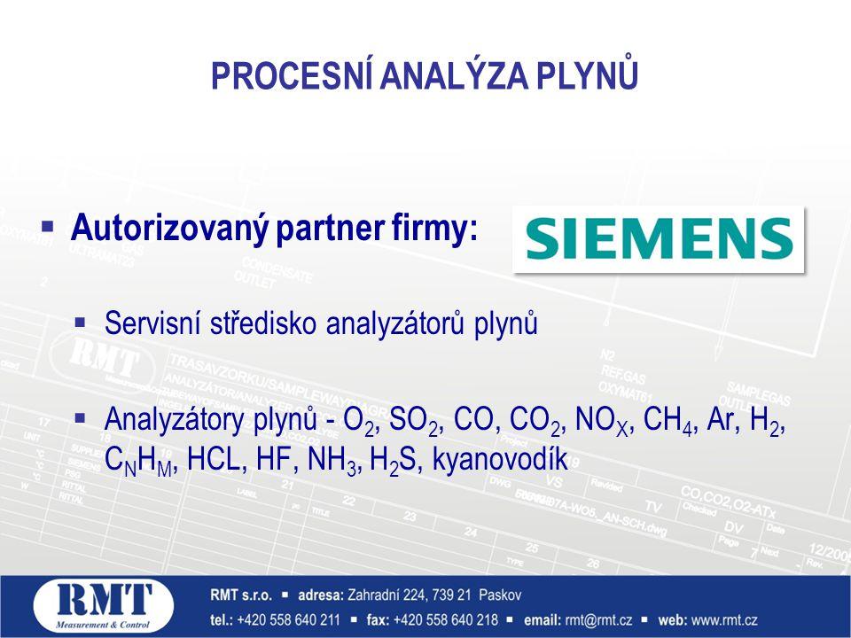  Autorizovaný partner firmy:  Servisní středisko analyzátorů plynů  Analyzátory plynů - O 2, SO 2, CO, CO 2, NO X, CH 4, Ar, H 2, C N H M, HCL, HF, NH 3, H 2 S, kyanovodík PROCESNÍ ANALÝZA PLYNŮ