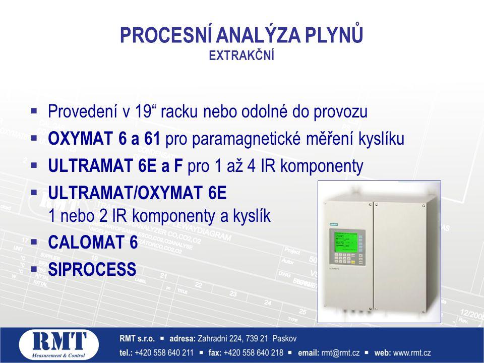 """ Provedení v 19"""" racku nebo odolné do provozu  OXYMAT 6 a 61 pro paramagnetické měření kyslíku  ULTRAMAT 6E a F pro 1 až 4 IR komponenty  ULTRAMAT"""