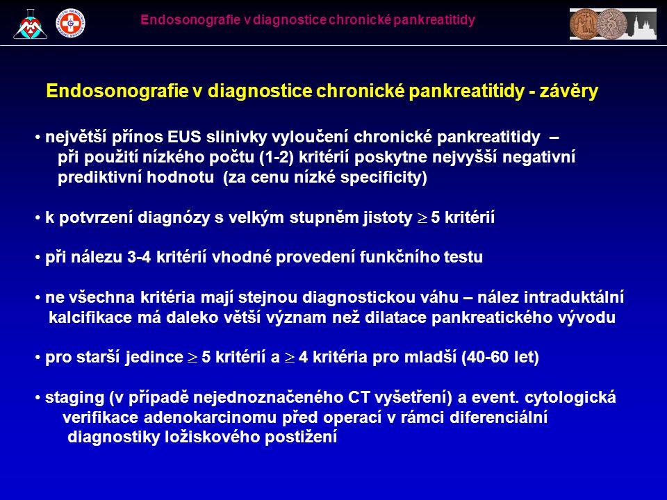 Endosonografie v diagnostice chronické pankreatitidy - závěry největší přínos EUS slinivky vyloučení chronické pankreatitidy – při použití nízkého poč