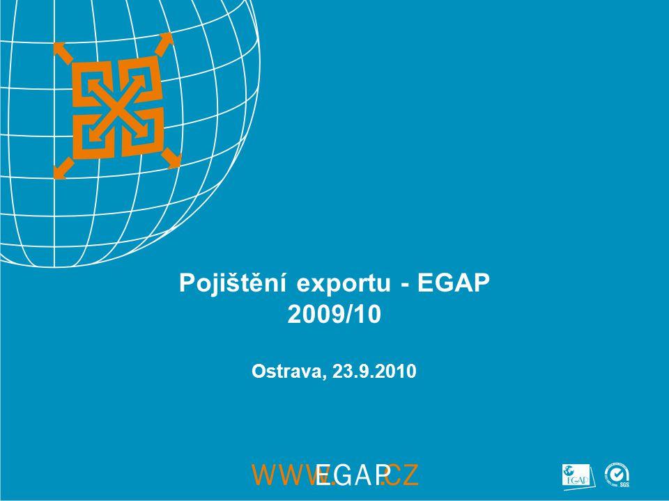 Pojištění exportu - EGAP 2009/10 Ostrava, 23.9.2010