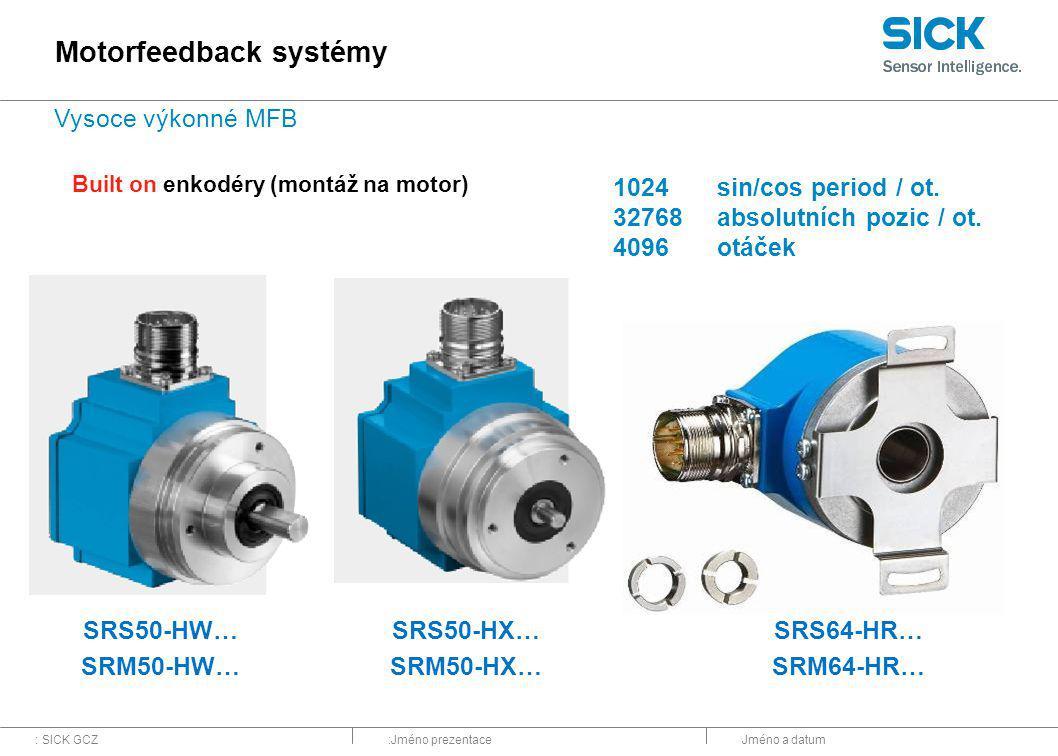 : SICK GCZ:Jméno prezentaceJméno a datum 1024sin/cos period / ot. 32768absolutních pozic / ot. 4096otáček SRS50-HW… SRM50-HW… SRS50-HX… SRM50-HX… SRS6