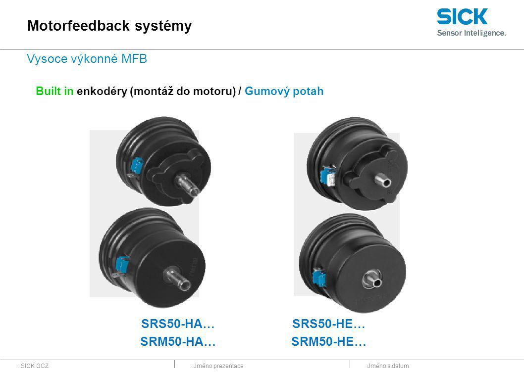: SICK GCZ:Jméno prezentaceJméno a datum Built in enkodéry (montáž do motoru) / Gumový potah SRS50-HA… SRM50-HA… SRS50-HE… SRM50-HE… Motorfeedback sys
