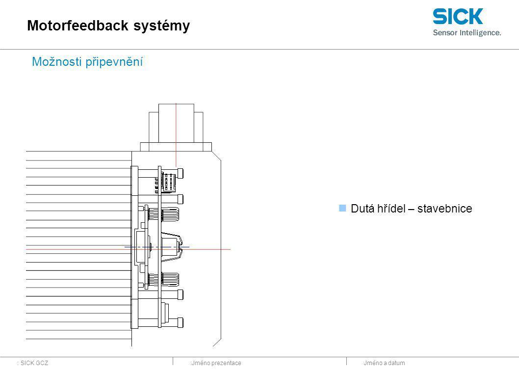 : SICK GCZ:Jméno prezentaceJméno a datum Dutá hřídel – stavebnice Motorfeedback systémy Možnosti připevnění