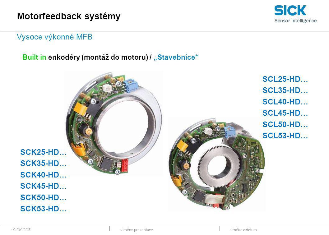 """: SICK GCZ:Jméno prezentaceJméno a datum Built in enkodéry (montáž do motoru) / """"Stavebnice SCK25-HD… SCK35-HD… SCK40-HD… SCK45-HD… SCK50-HD… SCK53-HD… SCL25-HD… SCL35-HD… SCL40-HD… SCL45-HD… SCL50-HD… SCL53-HD… Motorfeedback systémy Vysoce výkonné MFB"""