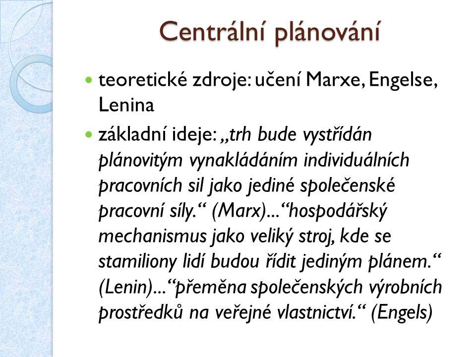 Centrální plánování 3 etapy (období CP): válečný komunismus – v SSSR během WWI vysoká centralizace, přídělové hospodářství, materiálové bilance, absence ekonomické kalkulace — › nemožnost ocenění jednotlivých variant nová ekonomická politika (NEP) – krátce po WWI tzv.