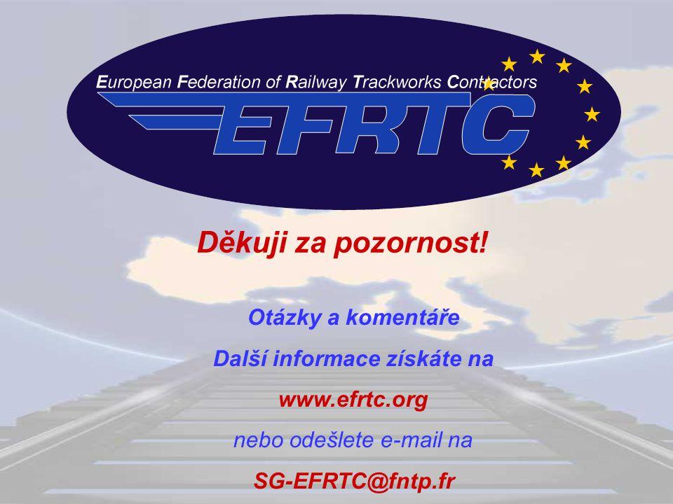 Děkuji za pozornost! Otázky a komentáře Další informace získáte na www.efrtc.org nebo odešlete e-mail na SG-EFRTC@fntp.fr