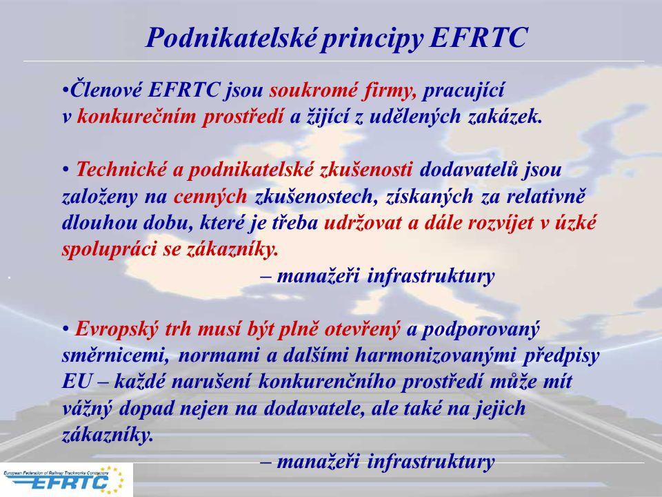 . Podnikatelské principy EFRTC Členové EFRTC jsou soukromé firmy, pracující v konkurečním prostředí a žijící z udělených zakázek. Technické a podnikat