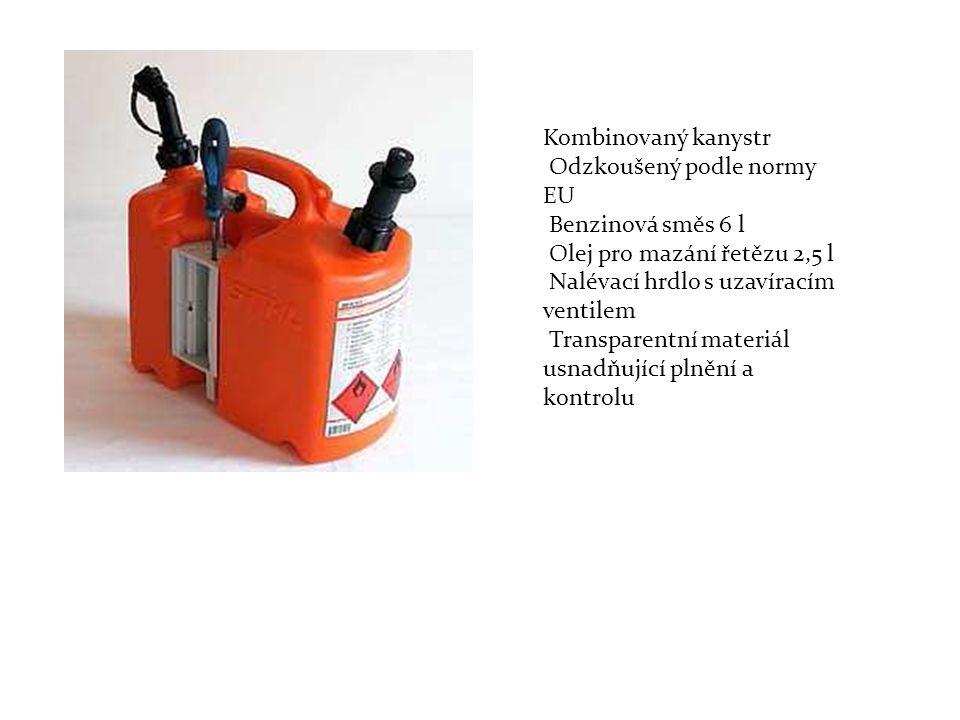 Kombinovaný kanystr Odzkoušený podle normy EU Benzinová směs 6 l Olej pro mazání řetězu 2,5 l Nalévací hrdlo s uzavíracím ventilem Transparentní mater