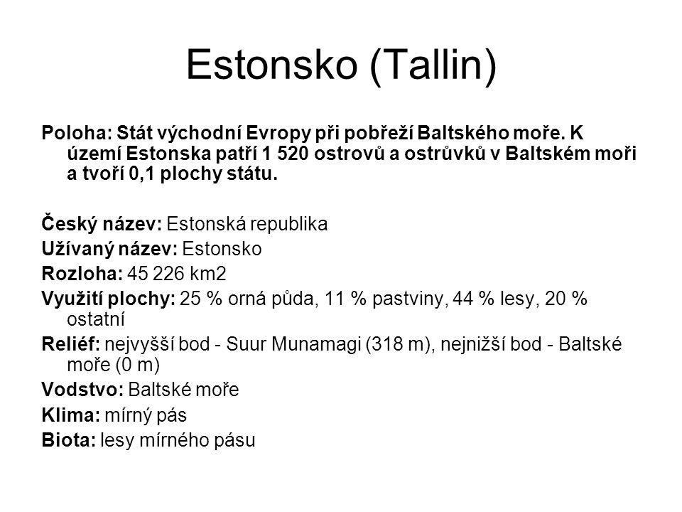 Estonsko (Tallin) Poloha: Stát východní Evropy při pobřeží Baltského moře. K území Estonska patří 1 520 ostrovů a ostrůvků v Baltském moři a tvoří 0,1