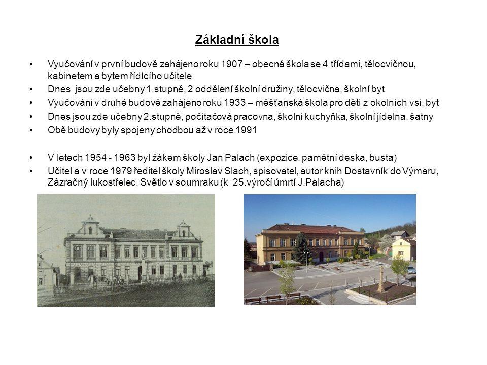 Základní škola Vyučování v první budově zahájeno roku 1907 – obecná škola se 4 třídami, tělocvičnou, kabinetem a bytem řídícího učitele Dnes jsou zde