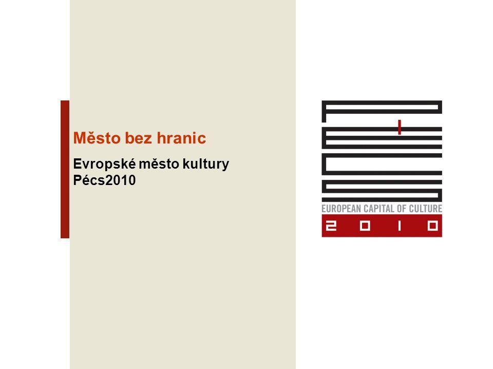 Pécs2010 - Five Pillars Pécs je živé, středně velké město, které může nabídnout jiný způsob života než velkoměsto nebo malé město.