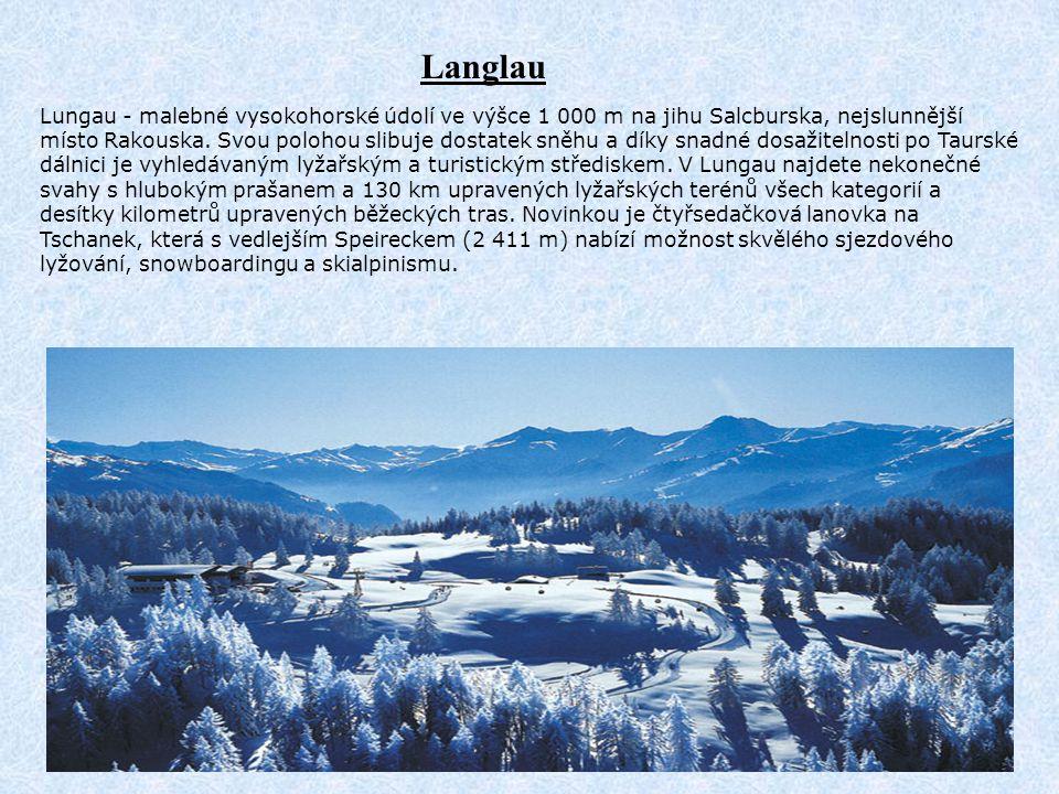 Langlau Lungau - malebné vysokohorské údolí ve výšce 1 000 m na jihu Salcburska, nejslunnější místo Rakouska. Svou polohou slibuje dostatek sněhu a dí