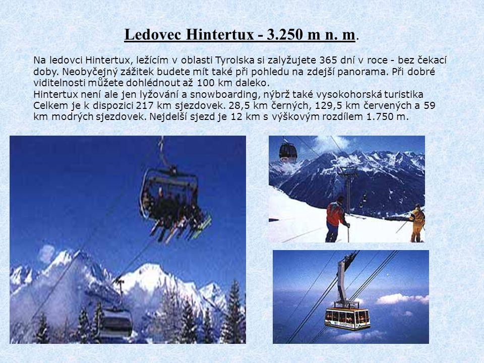 Ledovec Hintertux - 3.250 m n. m. Na ledovci Hintertux, ležícím v oblasti Tyrolska si zalyžujete 365 dní v roce - bez čekací doby. Neobyčejný zážitek