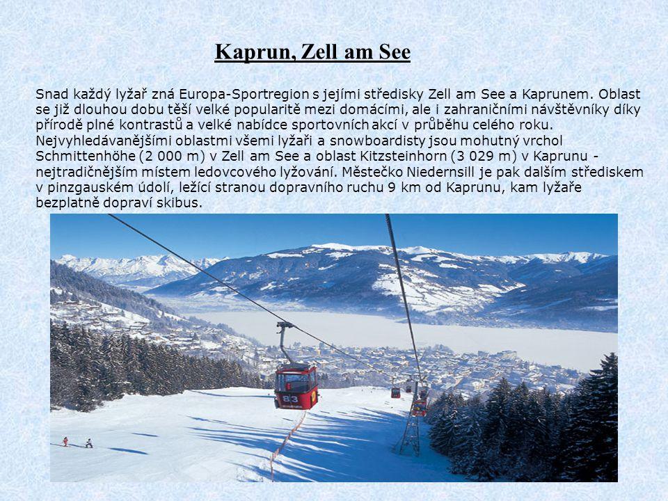 Snad každý lyžař zná Europa-Sportregion s jejími středisky Zell am See a Kaprunem. Oblast se již dlouhou dobu těší velké popularitě mezi domácími, ale