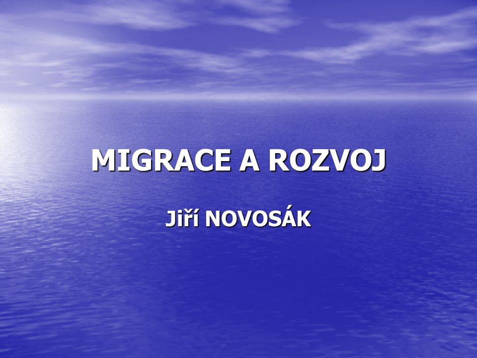 MIGRACE A ROZVOJ Jiří NOVOSÁK