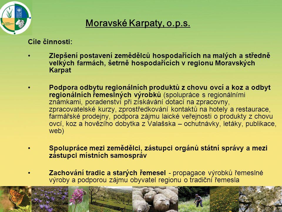 Moravské Karpaty, o.p.s. Cíle činnosti: Zlepšení postavení zemědělců hospodařících na malých a středně velkých farmách, šetrně hospodařících v regionu