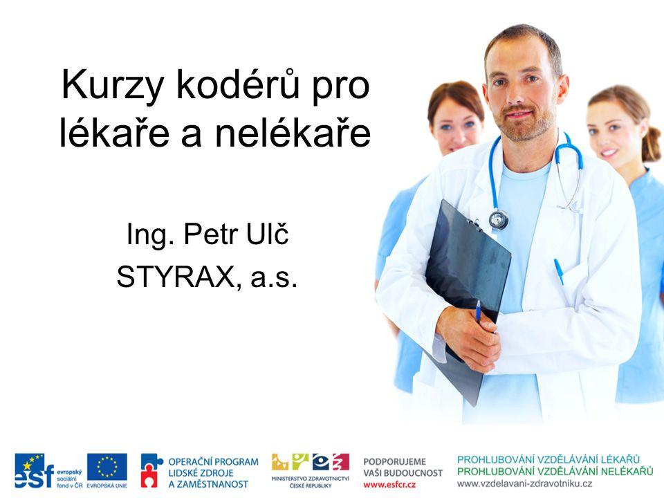 Kurzy kodérů pro lékaře a nelékaře Ing. Petr Ulč STYRAX, a.s.