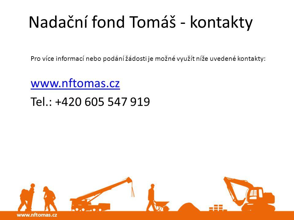 Nadační fond Tomáš - kontakty Pro více informací nebo podání žádosti je možné využít níže uvedené kontakty: www.nftomas.cz Tel.: +420 605 547 919 www.nftomas.cz