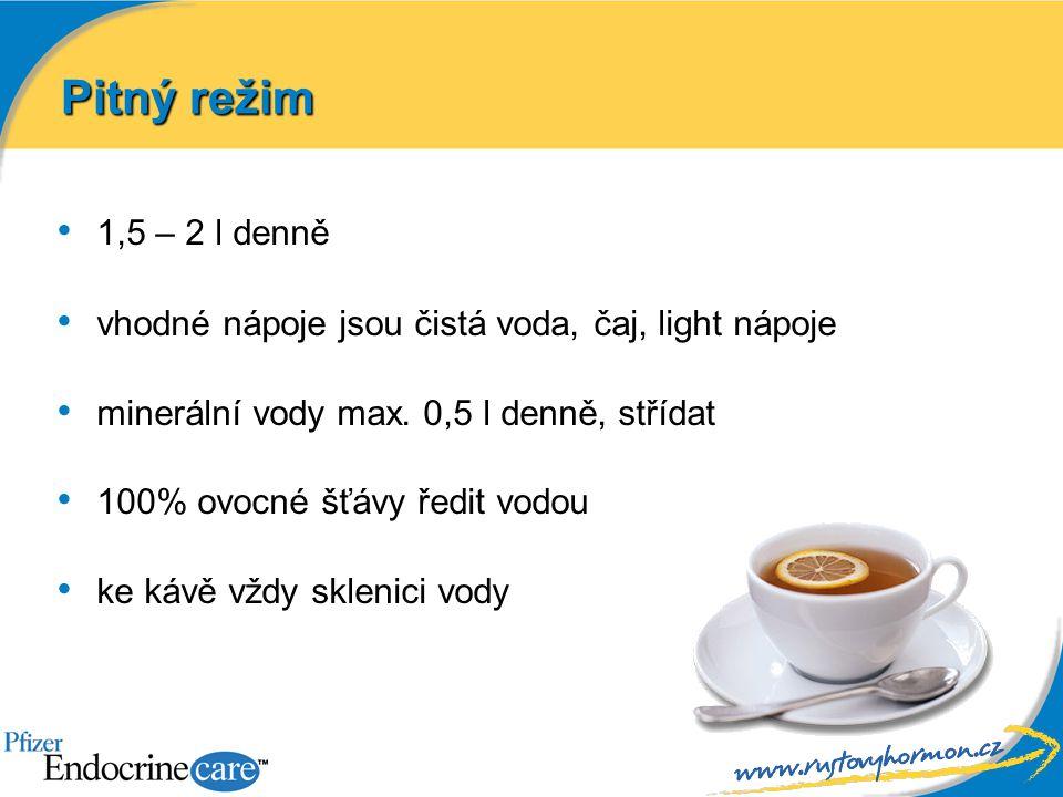 1,5 – 2 l denně vhodné nápoje jsou čistá voda, čaj, light nápoje minerální vody max. 0,5 l denně, střídat 100% ovocné šťávy ředit vodou ke kávě vždy s