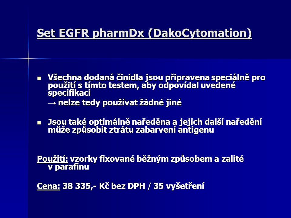 Set EGFR pharmDx (DakoCytomation) Všechna dodaná činidla jsou připravena speciálně pro použití s tímto testem, aby odpovídal uvedené specifikaci Všech