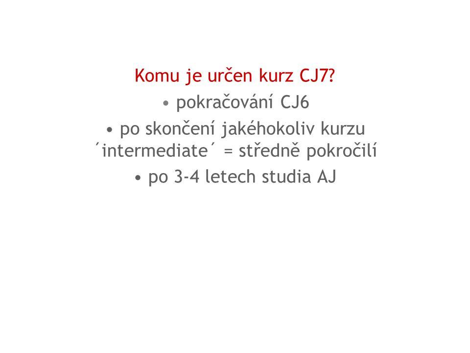 Komu je určen kurz CJ7.