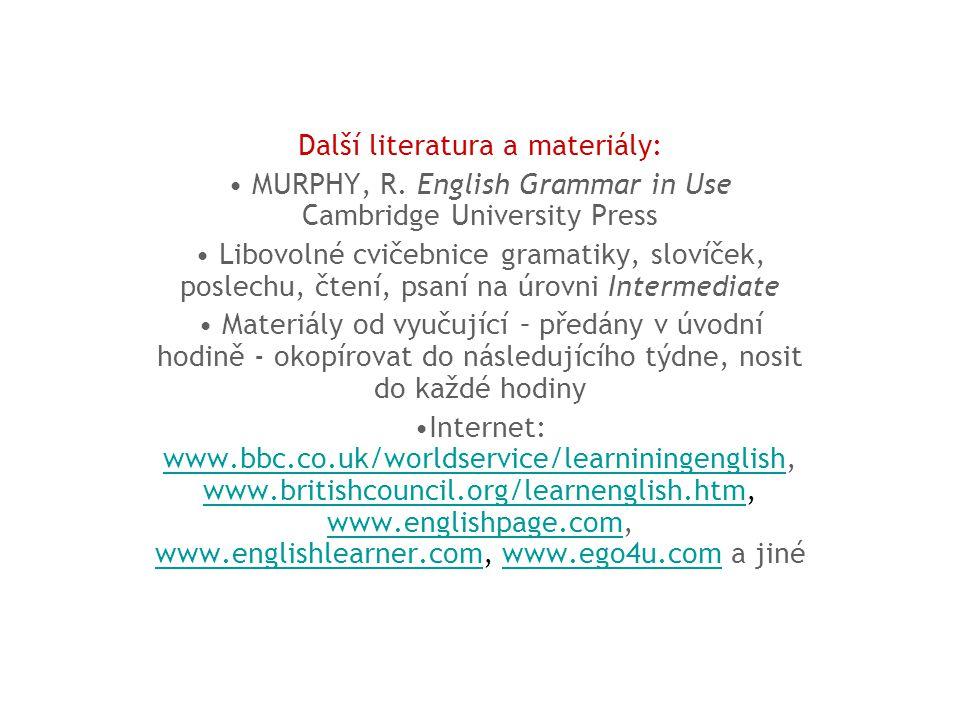 Další literatura a materiály: MURPHY, R.