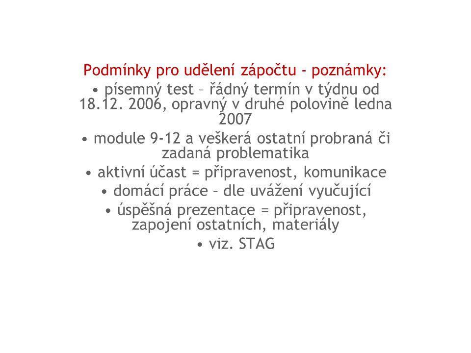 Podmínky pro udělení zápočtu - poznámky: písemný test – řádný termín v týdnu od 18.12.