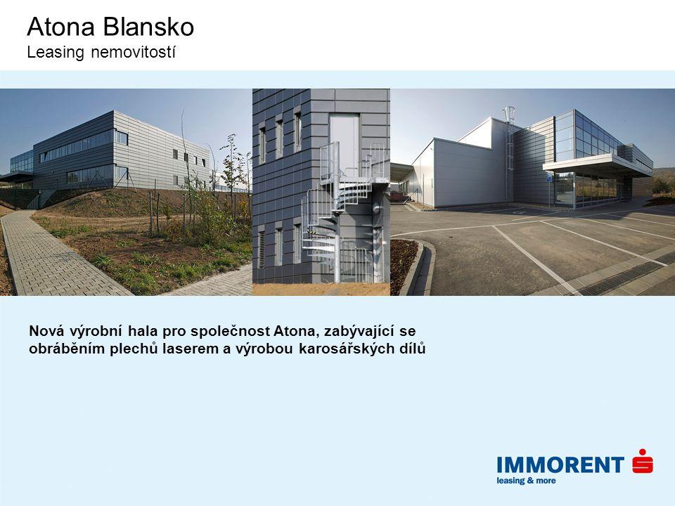 Atona Blansko Leasing nemovitostí Nová výrobní hala pro společnost Atona, zabývající se obráběním plechů laserem a výrobou karosářských dílů