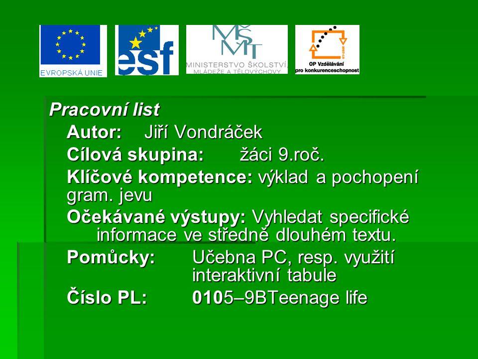 Pracovní list Autor:Jiří Vondráček Cílová skupina: žáci 9.roč.