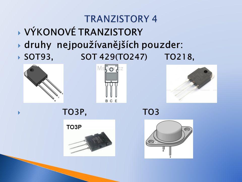  VÝKONOVÉ TRANZISTORY  druhy nejpoužívanějších pouzder:  SOT93, SOT 429(TO247) TO218,  TO3P, TO3
