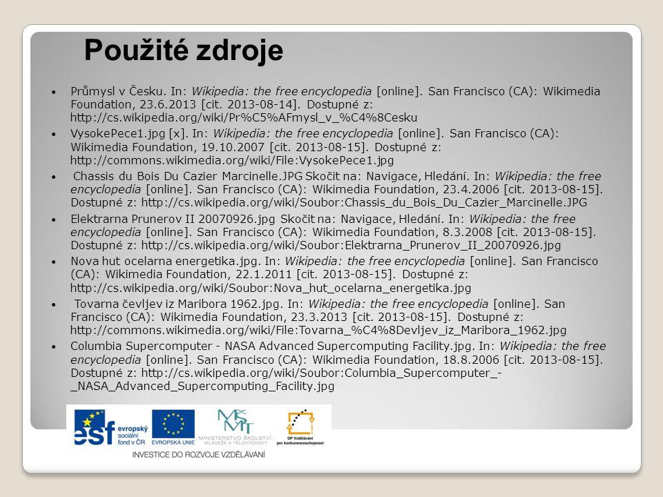 Použité zdroje Průmysl v Česku.In: Wikipedia: the free encyclopedia [online].