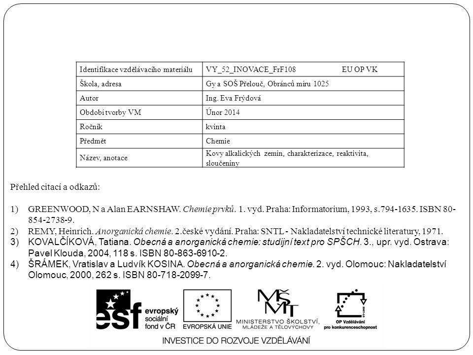 Identifikace vzdělávacího materiáluVY_52_INOVACE_FrF108 EU OP VK Škola, adresaGy a SOŠ Přelouč, Obránců míru 1025 AutorIng.