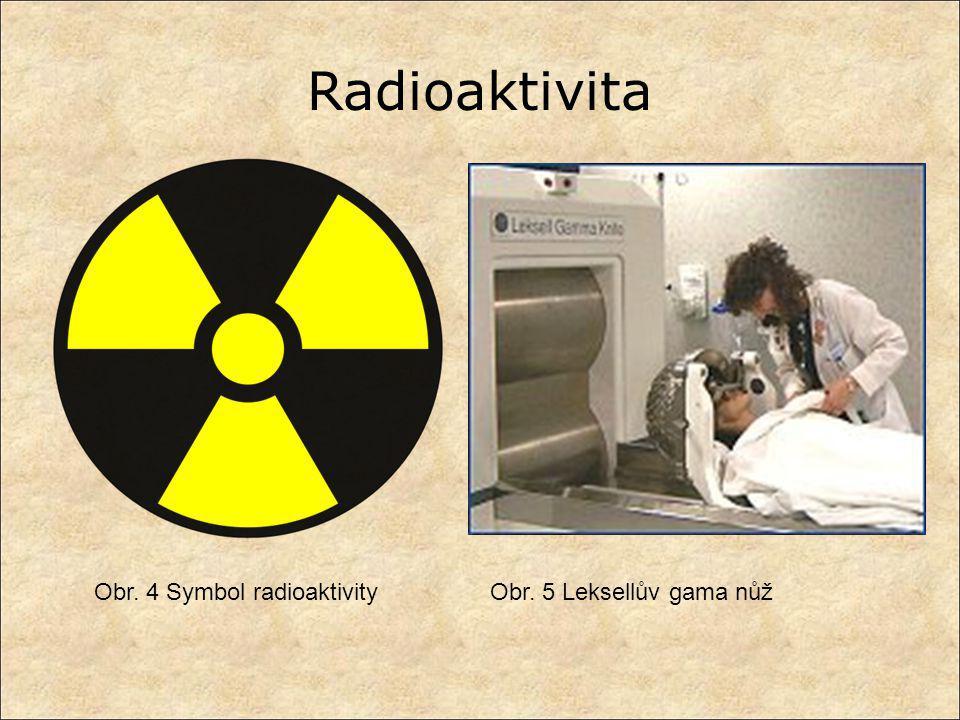 Obr. 4 Symbol radioaktivityObr. 5 Leksellův gama nůž Radioaktivita