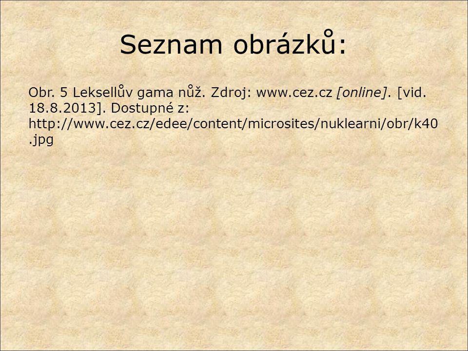 Seznam obrázků: Obr. 5 Leksellův gama nůž. Zdroj: www.cez.cz [online]. [vid. 18.8.2013]. Dostupné z: http://www.cez.cz/edee/content/microsites/nuklear