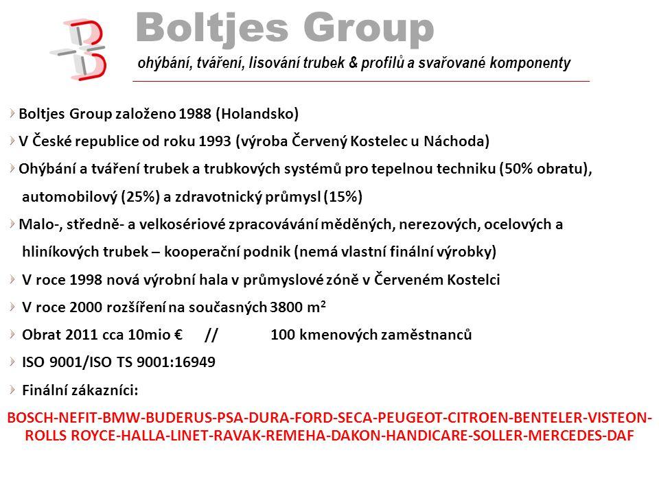 Boltjes Group tube bend ohýbání, tváření, lisování trubek & profilů a svařované komponenty Boltjes Group založeno 1988 (Holandsko) V České republice o