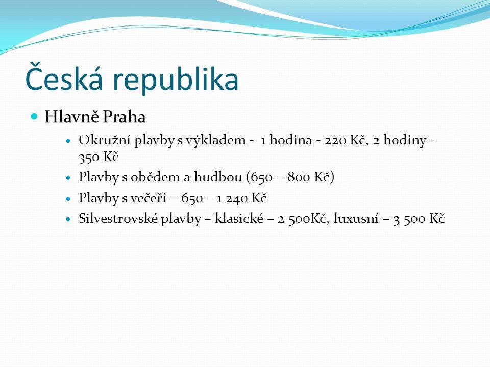 Česká republika Hlavně Praha Okružní plavby s výkladem - 1 hodina - 220 Kč, 2 hodiny – 350 Kč Plavby s obědem a hudbou (650 – 800 Kč) Plavby s večeří