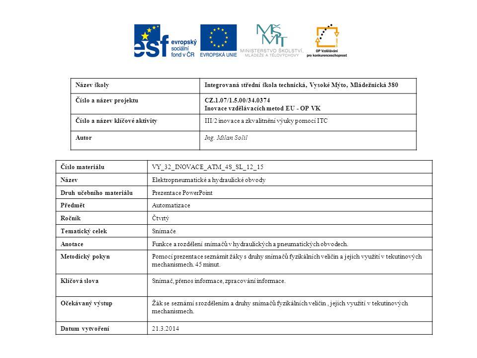 Název školyIntegrovaná střední škola technická, Vysoké Mýto, Mládežnická 380 Číslo a název projektuCZ.1.07/1.5.00/34.0374 Inovace vzdělávacích metod EU - OP VK Číslo a název klíčové aktivityIII/2 inovace a zkvalitnění výuky pomocí ITC AutorIng.