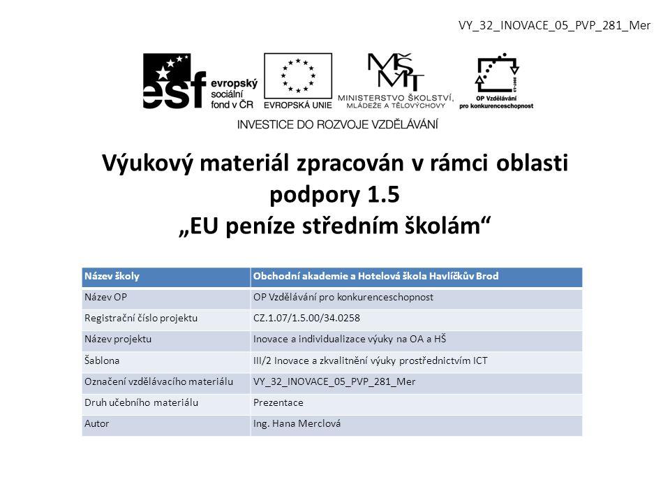 Vzdělávací obor, pro který je materiál určen Obchodní akademie, Hotelnictví PředmětZPV Ročník1.