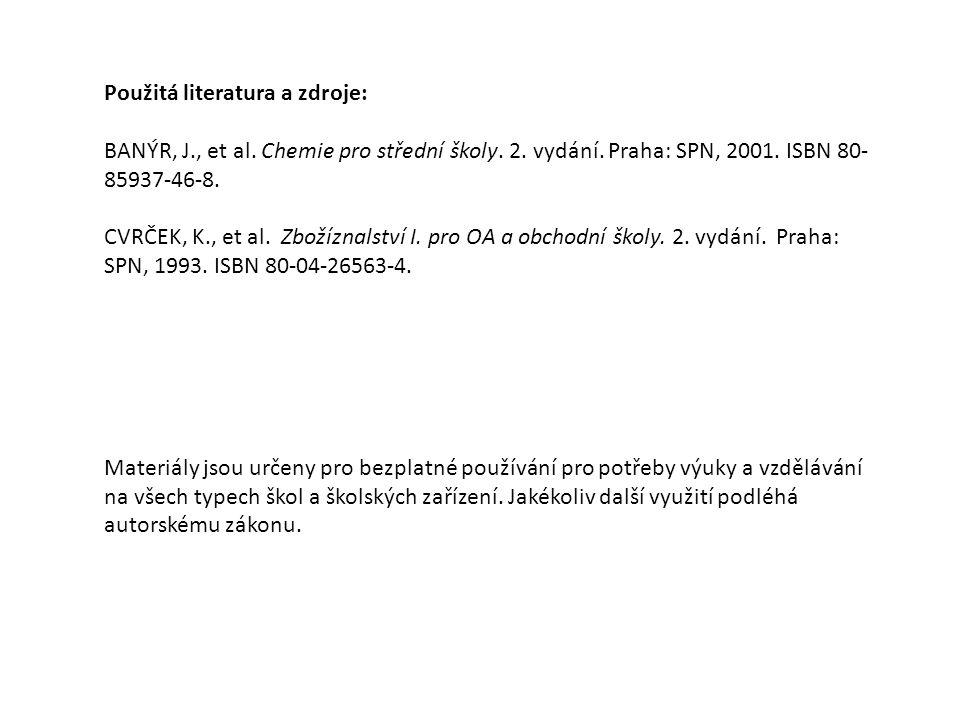 Použitá literatura a zdroje: BANÝR, J., et al. Chemie pro střední školy.