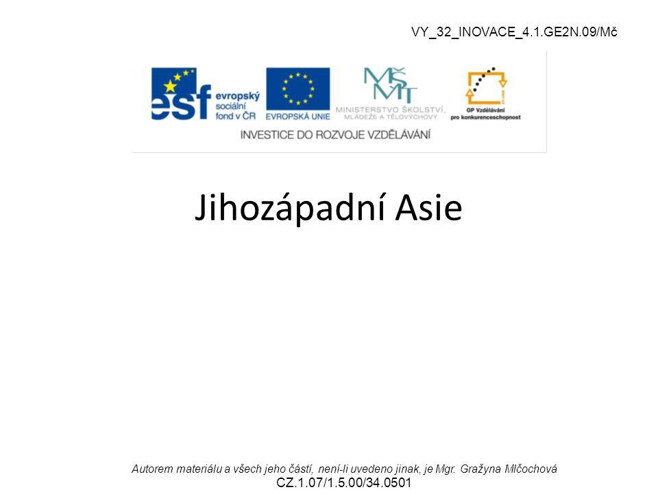 Autorem materiálu a všech jeho částí, není-li uvedeno jinak, je Mgr. Gražyna Mlčochová CZ.1.07/1.5.00/34.0501 Jihozápadní Asie VY_32_INOVACE_4.1.GE2N.