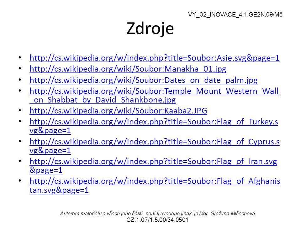 VY_32_INOVACE_4.1.GE2N.09/Mč Autorem materiálu a všech jeho částí, není-li uvedeno jinak, je Mgr. Gražyna Mlčochová CZ.1.07/1.5.00/34.0501 Zdroje http