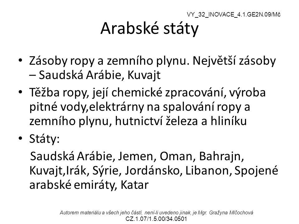 VY_32_INOVACE_4.1.GE2N.09/Mč Autorem materiálu a všech jeho částí, není-li uvedeno jinak, je Mgr. Gražyna Mlčochová CZ.1.07/1.5.00/34.0501 Arabské stá