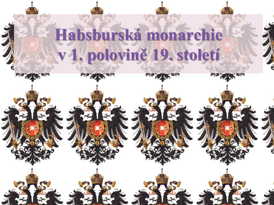 Habsburská monarchie v 1. polovině 19. století